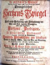 Evangelischer Hertzens-Spiegel: Oder: Geist-reiche Erklärung und Betrachtung der Son- und Fest-täglichen Evangelien