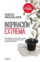 Inspiración extrema: Estrategias, innovación y magia se conjugan para desarrollar mejores negocios
