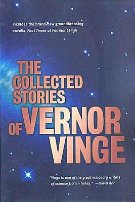 The Collected Stories of Vernor Vinge PDF