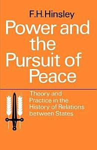 Power and the Pursuit of Peace  Theory and Practice in the History of Relations Between States Book