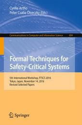Formal Techniques for Safety-Critical Systems: 5th International Workshop, FTSCS 2016, Tokyo, Japan, November 14, 2016, Revised Selected Papers