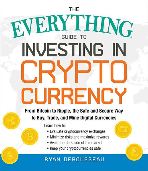 The Everything Guide to Investing in Cryptocurrency PDF