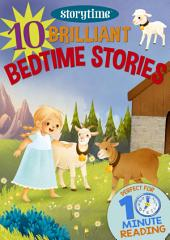 10 Brilliant Bedtime Stories for 4-8 Year Olds (Perfect for Bedtime & Independent Reading) (Series: Read together for 10 minutes a day) (Storytime)