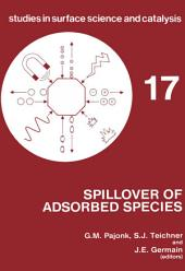 Spillover of Adsorbed Species: International Symposium Proceedings