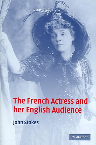 Download The French Actress and Her English Audience Book