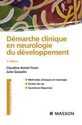 Démarche clinique en neurologie du développement: Édition 2