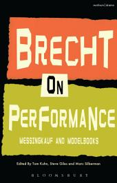 Brecht on Performance: Messingkauf and Modelbooks