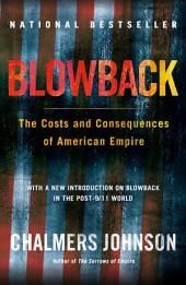 Blowback: The Costs and Consequences of American Empire, Edition 2