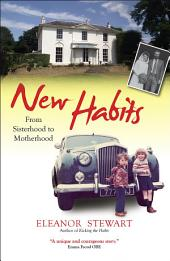 New Habits: From sisterhood to motherhood