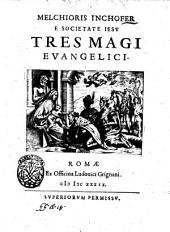 Melchioris Inchofer e Societate Iesu Tres magi euangelici