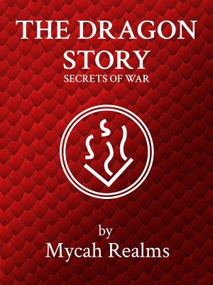 The Dragon Story  Secrets of War  book 1  PDF