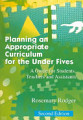 Planning an Appropriate Curriculum for the Under Fives