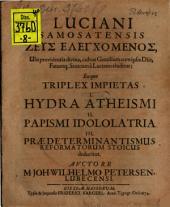 Luciani Samosatensis Zeus elenchomenos, ubi providentia divina, cultus gentilium cum ipsis diis, fatumque stoicum a Luciano eluditur