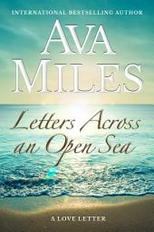 Letters Across An Open Sea (Letter #1) (Love Letters #1)