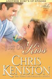 Just one Kiss: An Aloha Series Companion Story
