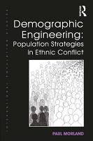 Demographic Engineering  Population Strategies in Ethnic Conflict PDF