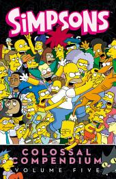 Simpsons Comics Colossal Compendium:: Volume 5