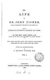 The life of dr. John Fisher, bishop of Rochester. Now first pr., with an intr., by T.H. Turner