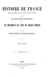 Histoire de France depuis les temps les plus anciens jusqu'a nos jours: d'aprés les documents de l'art de chaque époque, Volume1