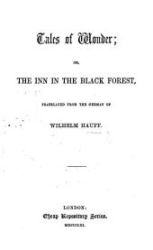 Tales of Wonder; or, the Inn in the Black Forest, translated from the German
