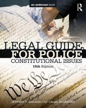 Legal Guide for Police: Constitutional Issues, Edition 10