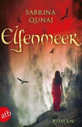 Elfenmeer: Roman