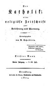 Katholik: eine religiöse Zeitschrift zur Belehrung und Warnung, Bände 11-12