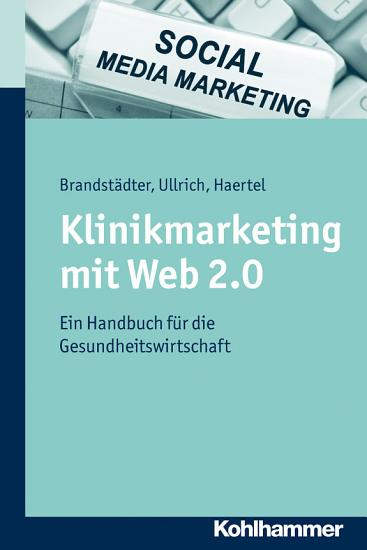 Klinikmarketing mit Web 2 0 PDF