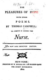 The Pleasures of Hope, with Other Poems ... to which is Added The Nurse. A New and Improved Edition