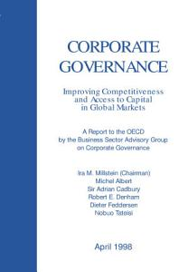Corporate Governance  Improving Competitiveness and Access to Capital in Global Markets A Report to the OECD by the Business Sector Advisory Group on Corporate Governance PDF