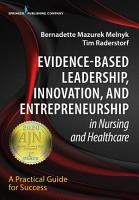 Evidence Based Leadership  Innovation and Entrepreneurship in Nursing and Healthcare PDF