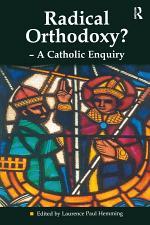 Radical Orthodoxy? - A Catholic Enquiry