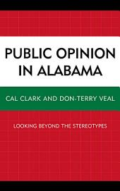 Public Opinion in Alabama: Looking Beyond the Stereotypes