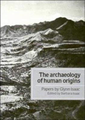 The Archaeology of Human Origins PDF