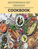 Mediterranean Diet Weeknight Cookbook