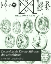 Deutschlands Kayser-Münzen des Mittel-Alters