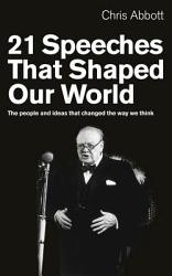21 Speeches That Shaped Our World Book PDF