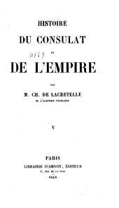 Histoire du consulat et de l'empire: Volume5