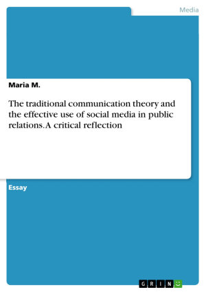 The traditional communication theory and the effective use of social media in public relations  A critical reflection