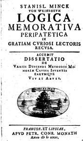Dissertatio De Variis Discendi Methodis Memoriae Caussa Inventis Earumque Usu Et Abusu