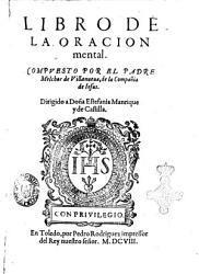 Libro de la oracion mental  Compuesto por el padre Melchor de Villanueua  de la Compa  ia de Iesus PDF