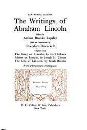 The Writings of Abraham Lincoln: Volume 7