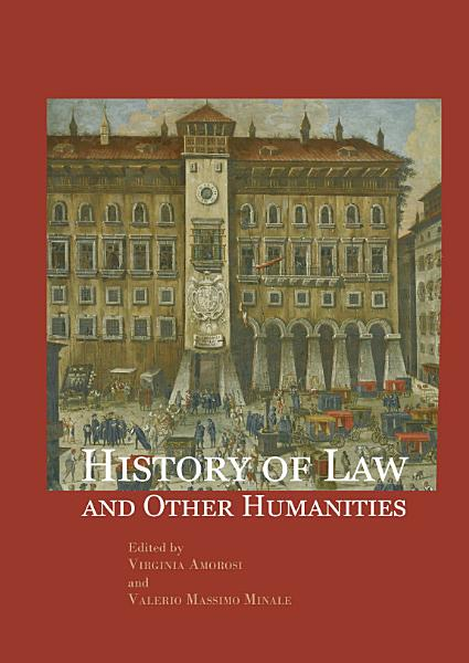 History of Law and Other Humanities.Views of the legal world across the time
