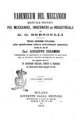 Vademecum del meccanico manuale pratico pei meccanici, ingegneri ed industriali di G. G. Bernoulli