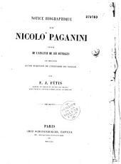 Notice biographique sur Nicolo Paganini suivie de l'analyse de ses ouvrages et précédée d'une esquisse de l'histoire du violon