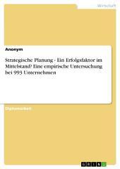 Strategische Planung als Erfolgsfaktor im Mittelstand? Eine empirische Untersuchung bei 993 Unternehmen