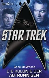 Star Trek: Die Kolonie der Abtrünnigen: Roman