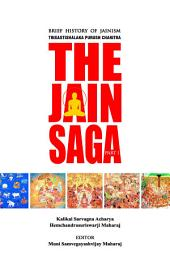 The Jain Saga - Part 1: Brief history of Jainism : story of 63 illustrious persons of the Jain world
