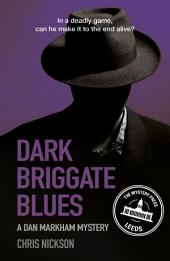 Dark Briggate Blues: A Dan Markham Mystery, Book 1