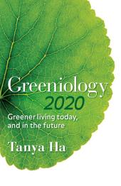 Greeniology 2020: Greener Living Today, And In The Future